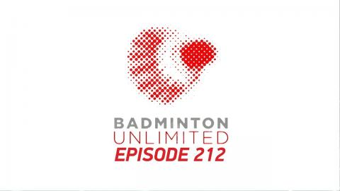 Badminton Unlimited 2018 | Episode 212 | BWF 2018