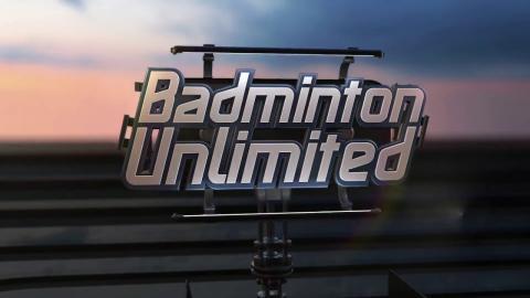 Badminton Unlimited 2017 | Episode 178