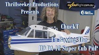 H9 PA-18 Super Cub Un -Boxing With ChuckT