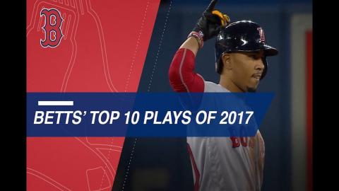 Mookie Betts' Top 10 Plays of 2017
