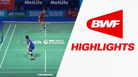 Dubai World Superseries Finals 2016 | Badminton SF2 – Highlights