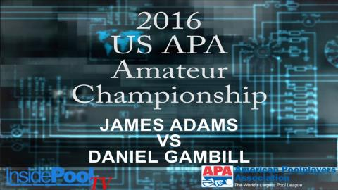2016 U S  APA Amateur Championship James Adams vs Daniel Gambill