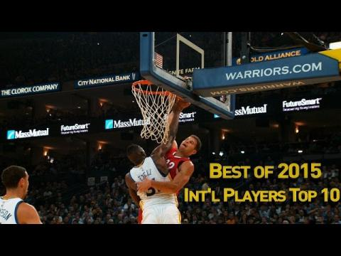 Top 10 Plays of 2015: International Players