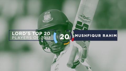 20) Mushfiqur Rahim | Lord's Top 20 Players of 2017
