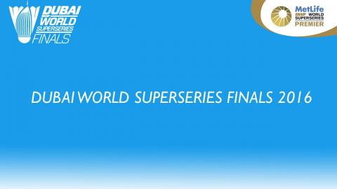 BWF Dubai World Superseries Finals 2016 Draw | Badminton