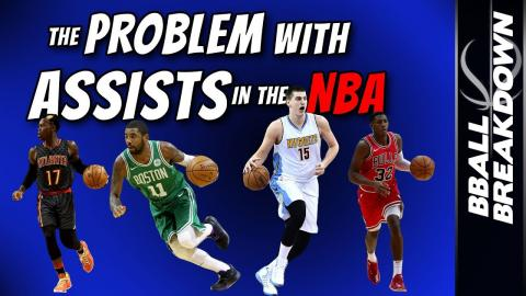 The Problem With ASSISTS In The NBA
