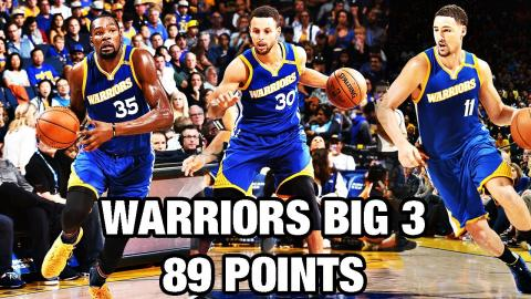 Warriors Big 3 Put Up 89 Points | Stephen Curry, Kevin Durant, & Klay Thompson