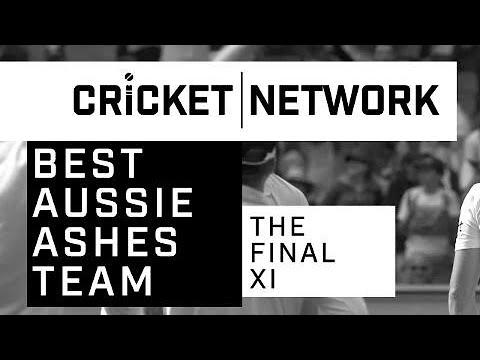 The Final XI: your Best Aussie Ashes Team