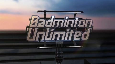 Badminton Unlimited 2017 | Episode 161