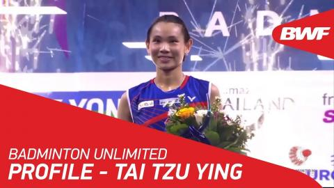 Badminton Unlimited | Tai Tzu Ying – Profile | BWF 2018