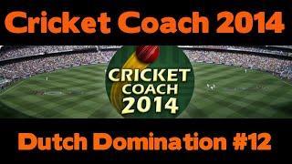 Cricket Coach 2014 - Dutch Domination #12