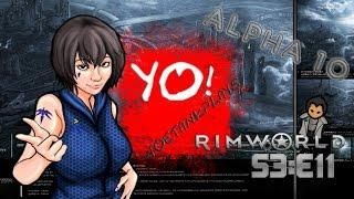RimWorld Alpha 10  Modded  Let's Play - S3 Ep11-